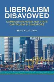 Liberalism Disavowed by Beng-Huat Chua