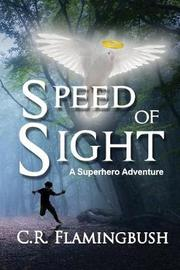Speed of Sight by C R Flamingbush image