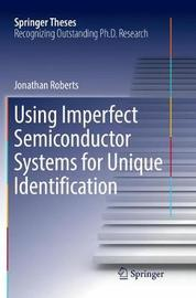 Using Imperfect Semiconductor Systems for Unique Identification by Jonathan Roberts