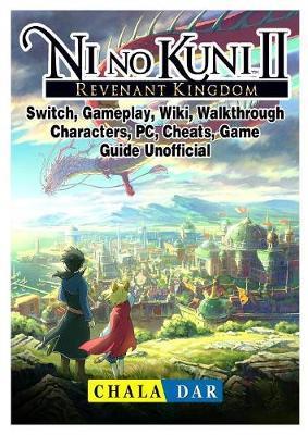 Ni No Kuni II Revenant Kingdom, Switch, Gameplay, Wiki, Walkthrough