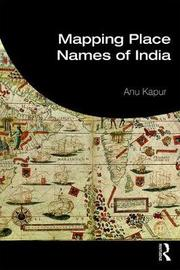 Mapping Place Names of India by Anu Kapur