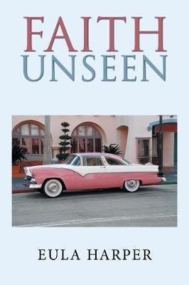 Faith Unseen by Eula Harper