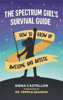 The Spectrum Girl's Survival Guide by Siena Castellon