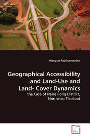 Geographical Accessibility and Land-Use and Land-Cover Dynamics - The Case of Nang Rong District, Northeast Thailand by Kriengsak Rojnkureesatien image