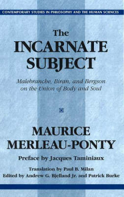 The Incarnate Subject by Maurice Merleau-Ponty