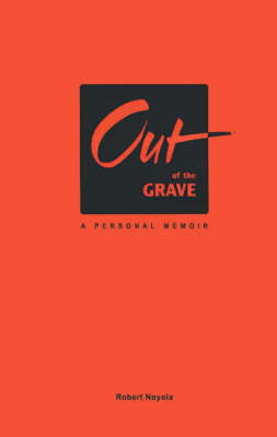 Out of the Grave by Robert Noyola