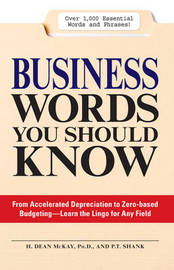 Business Words You Should Know: 1, 000 Essential Words and Phrases for Any Job by H. Dean McKay image