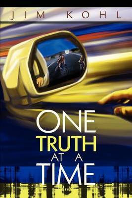 One Truth at a Time by Jim Kohl