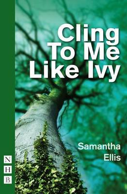 Cling to Me Like Ivy by Samantha Ellis