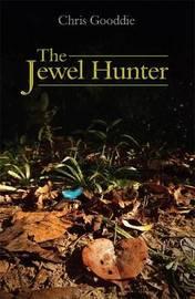 The Jewel Hunter by Chris Gooddie