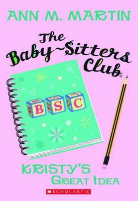 Baby-Sitters Club: #1 Kristy's Great Idea by Martin,Ann,M image