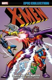 X-men Epic Collection: Lonely Are The Hunted by Roy Thomas