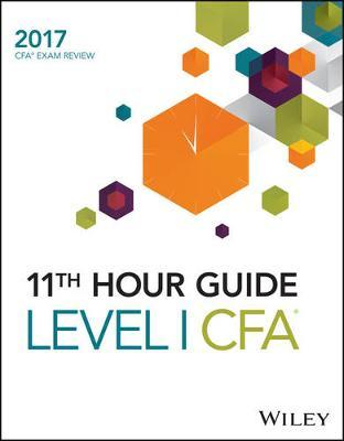 Wiley 11th Hour Guide for 2017 Level I CFA Exam by Wiley