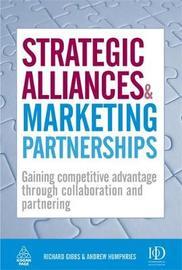 Strategic Alliances and Marketing Partnerships by Richard Gibbs