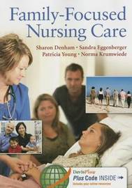 Family-Focused Nursing Care by Sharon A. Denham
