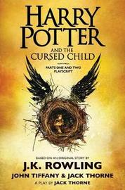 Harry Potter and the Cursed Child, Parts One and Two: The Official Playscript of the Original West End Production by J.K. Rowling