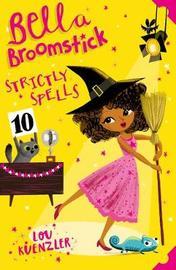Bella Broomstick 4 by Lou Kuenzler