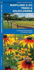 Maryland & DC Trees & Wildflowers: An Introduction to Familiar Species by James Kavanagh