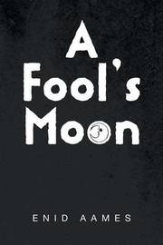 A Fool's Moon by Enid Aames