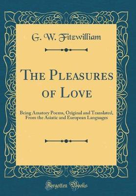 The Pleasures of Love by G W Fitzwilliam
