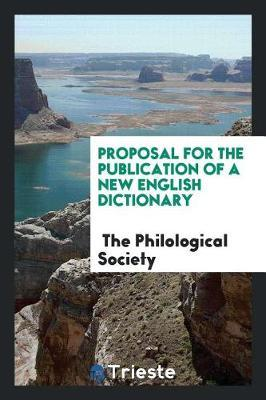 Proposal for the Publication of a New English Dictionary by The Philological Society image