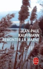 Remonter la Marne by Jean-Paul Kauffmann image