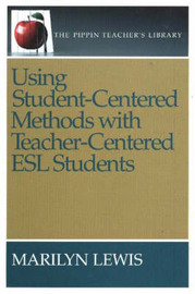Using Student-Centered Methods with Teacher-Centered ESL Students by Marilyn Lewis image