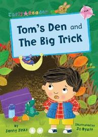 Tom's Den and The Big Trick by Jenny Jinks