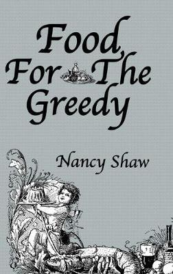 Food For The Greedy by Shaw