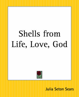 Shells from Life, Love, God by Julia Seaton Sears image