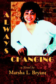 Always Changing by Marsha L Bryant
