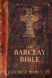 The Barclay Bible: First Edition by George W Barclay Jr