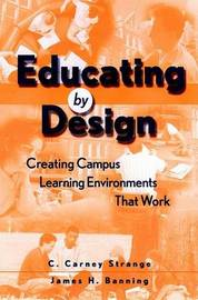 Educating by Design: Creating Campus Learning Environments That Work by Charles Carney Strange image
