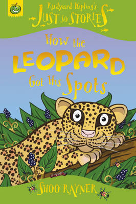 How the Leopard Got His Spots by Shoo Rayner