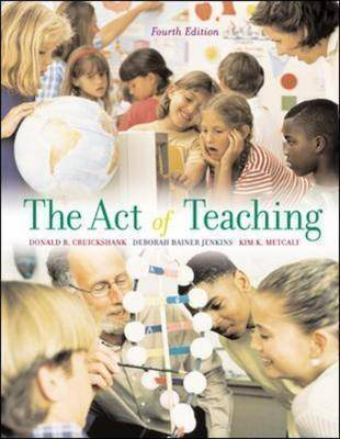 The Act of Teaching by Donald R. Cruickshank