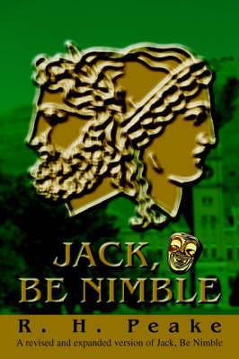 Jack, Be Nimble by R H Peake