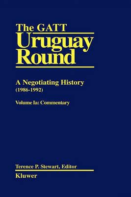 The GATT Uruguay Round by Terance P. Stewart