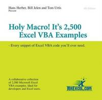 Holy Macro! it;'s 2, 500 Excel VBA Examples: Every Snippet of Excel VBA Code You'll Ever Need by H. Herber