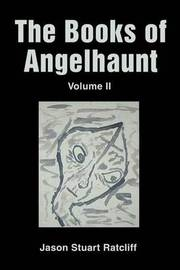 The Books of Angelhaunt by Jason Stuart Ratcliff image