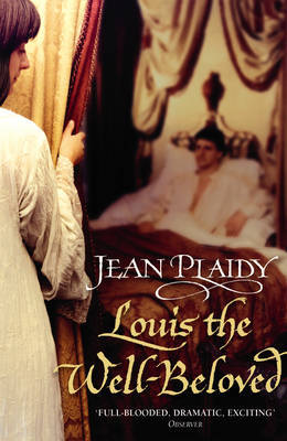 Louis the Well-Beloved by Jean Plaidy