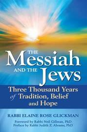 The Messiah and the Jews by Elaine Rose Glickman