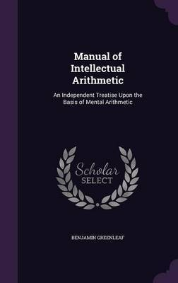 Manual of Intellectual Arithmetic by Benjamin Greenleaf image