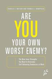 Are You Your Own Worst Enemy? by Charles E Watson