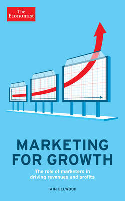 Marketing for Growth by Iain Ellwood