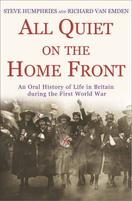 All Quiet on the Home Front by Steve Humphries