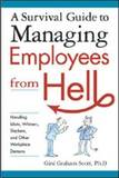 A Survival Guide to Managing Employees from Hell by Gini Graham Scott