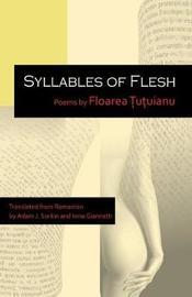 Syllables of Flesh by Floarea Tutuianu