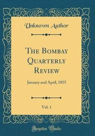 The Bombay Quarterly Review, Vol. 1 by Unknown Author image