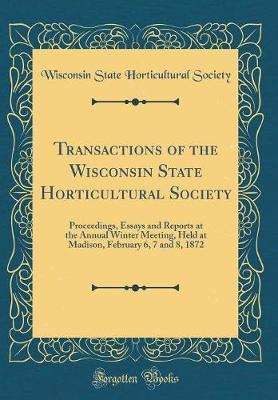 Transactions of the Wisconsin State Horticultural Society by Wisconsin State Horticultural Society
