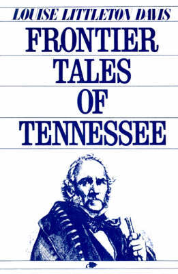Frontier Tales of Tennessee by Louise Davis